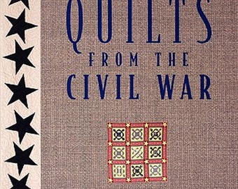 Quilts from the Civil War. 9 Projects. History. Diary Entries. Brackman &Thompson. 1997