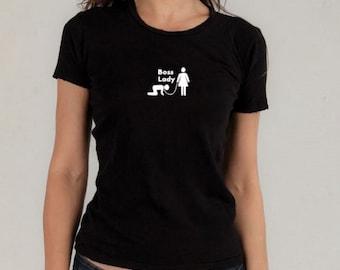 Funny tee shirt, boss lady, mens t, womens t, graphic tee, gifts under 20, ladies tshirt, funny t shirt, BDSM, funny tshirt