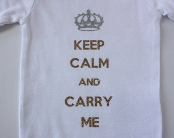 Keep Calm and Carry Me Infant Onesie by GeorgianGraceDesigns