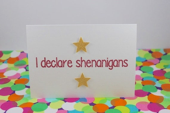 Funny Birthday Card: I declare shenanigans. by BettieConfetti