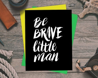 Be Brave Little Man nursery print. Black and white nursery art, be brave boys playroom. Be Brave Inspirational Quote Art, Be Brave poster
