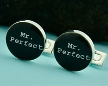 Mr. Perfect Cuff links / Mr. Perfect Cufflinks / Wedding Cufflinks /  Cuff Links / Mr Right Cufflinks / Cuff links  / Personalized Keepsake