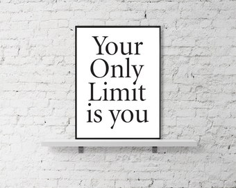 "Inspirational Quote ""Your Only Limit Is You"" Typography Print, Motivational Print, Printable Art, Wall Decor, Wall Art Print"