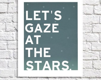 Star Gazing Typography Quote Bedroom Art Night Sky Print Astronomy Gifts Constellations Poster Celestial Decor Moon And Stars Nursery Ideas