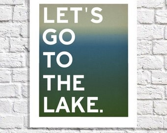 Let's Go To the Lake Art Lake House Quote Print Rustic Cabin Sign Nature Themed Cottage Wall Art Outdoorsy Decor Lake Life Woodsy Nursery