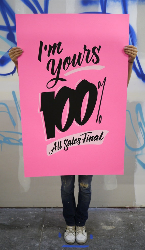 "I'm Yours 100% 26""x40"" hot pink screen printed poster"