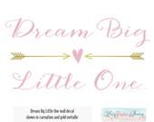 Arrow Design Dream Big Little One Wall Decal Trendy Script Lettering Quote - Geometric Modern Design Kids Boy Girl Room Nursery Tribal