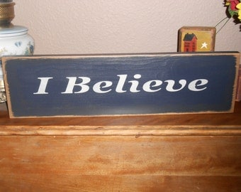 I BELIEVE,   wood sign primitive