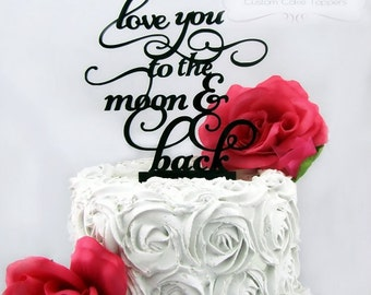 Love You To The Moon Cake Topper - Wedding Cake Topper - Personalized Cake Topper - Bride and Groom
