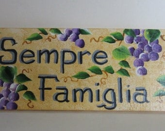Italian Grape Hand Painted Sign **  Sempre Famiglia **  Family Forever ***Always Family