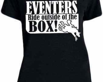 Eventers ride outside of the box Ladies T-shirt. small--xxxl
