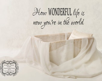 How Wonderful Life is now you're in the World Wall Decal