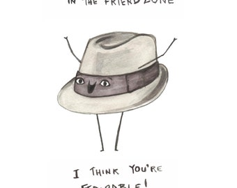 Funny Card - Fedorable - Nice Guys of Ok Cupid Valentine - Friendzone - Bad Pun Fedora Greeting Card