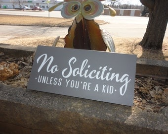 """Grey No Solicity Unless Your A Kid Sign/Home Decor/Porch Sign/Primitive/Gray/6"""" x 12"""""""