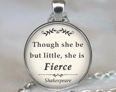 Though she be but little She is Fierce quote pendant, Shakespeare quote, literary quote jewelry quote keychain key chain