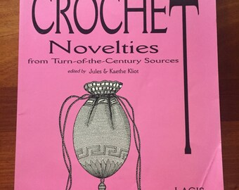Crochet Novelties From Turn of the Century edited by Jules and Kaethe Kliot, Lacis early 1900s - 1920s