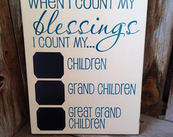 When I count my BLESSINGS I count my Children, Grandchildren and Great Grandchildren, chalkboard, wood Home Decor