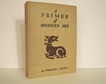 A Primer of Modern Art by Sheldon Cheney Tudor Publishing Company circa 1940 Painting, Sculpture, Theatre Arts & Architecture Vintage Book