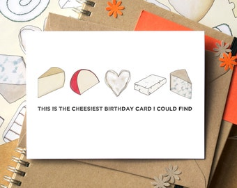 Cheesy Birthday Card - Funny Birthday Card - Card for Cheese Lover - Cheese Card - Birthday Card for Foodie - funny cheesy card