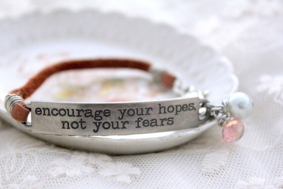 leather bracelet encourage your hopes not your fears by
