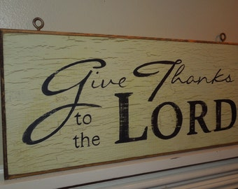Give Thanks to the LORD sign/hand painted sign/vintage style sign/wooden sign/Christian art/farmhouse style