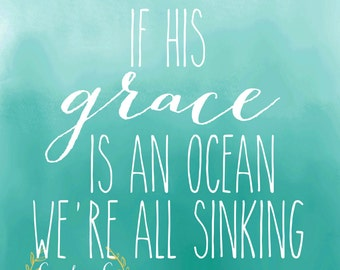 If His Grace is an Ocean, We're All Sinking