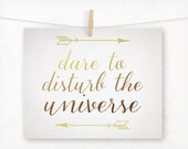 Typographic Print, Dare to Disturb the Universe, Inspirational Typography, Graduation Gift, Graduate Ombre Gold and Brown, Neutral Decor