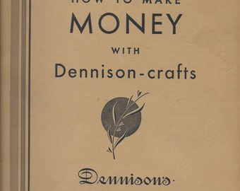 Vintage 1920's How to Make Money with Dennison Crafts Book