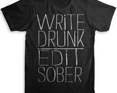 Write Drunk Edit Sober T Shirt - American Apparel Tri-Blend Vintage Fashion - Graphic Tees for Men & Women