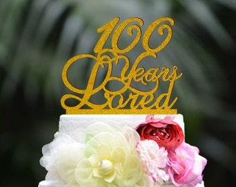 Custom 100 Years Loved Cake Topper - 80th Birthday Cake Topper 057