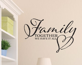 Family Together we have it all Family Room decor Sign picture wall decal family wall saying