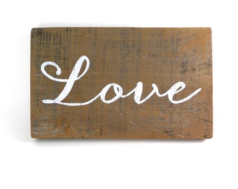 Love Sign, Casual Calligraphy,  Rustic Wood Sign, Shabby Chic decor,  Hand Painted redwood, Rustic Love Sign, reclaimed redwood from Napa