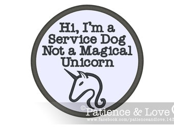 "1 Patch, Sew-on, 3"" round, Hi, I'm a Service Dog Not a Magical Unicorn, service dog patch"