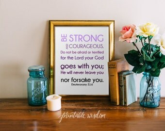 Bible verse Print, Printable Christian scripture art wall decor poster, Deuteronomy 31:6, be strong and courageous, digital typography