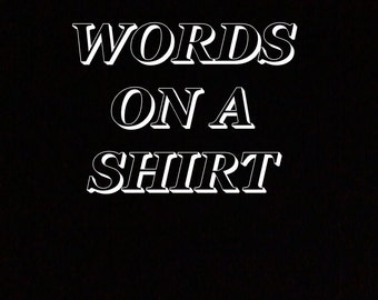 Words On A Shirt T-Shirt