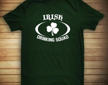 Irish Drinking Squad Shirt, funny drinking shirt, St. Patrick's day, gift idea, party, college - ID: 570