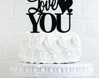 Love You Wedding Cake Topper or Sign