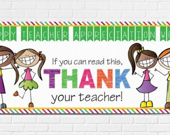 Teacher Appreciation Banner - If You Can Read This ... THANK your teacher