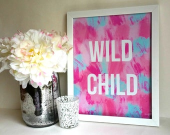 Wild child quote print, art print, poster for baby nursery, dorm room, apartment, or home decor