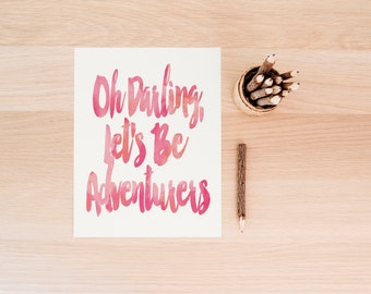 Oh Darling Let's Be Adventurers Together, Oh Darling Print, Pink Watercolor Print,  inspirational quote, dorm bedroom wall art,