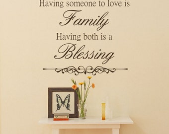 Having a place to go... Having both is a blessing - home family blessing/ someone to love/ home decor/ living room decor/ family quote