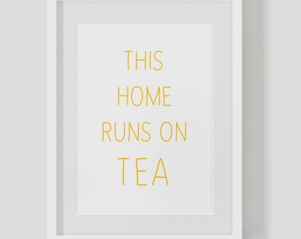 Personalised This Home Runs On Tea poster print — cute house warming present — FREE WORLDWIDE SHIPPING