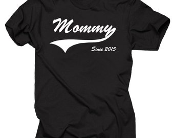 Mommy T shirt Gift for Mother Gift for Mommy Mommy Since 2015 Mom T-Shirt Birthday Gift Gift Tee Ladies T shirt