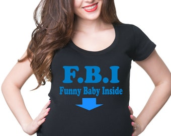 FBI Funny Baby Inside T-Shirt Maternity Shirt Gift For Pregnant Woman Tees