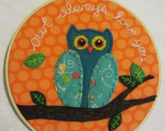 Owl Always Love You Embroidery Hoop