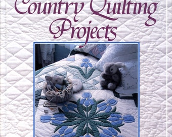 50 Country Quilting Projects Step by Step Directions for Making Beautiful Quilts from Rodale Press | Craft Book