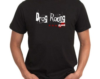 Drag Racing Is In My Blood T-Shirt