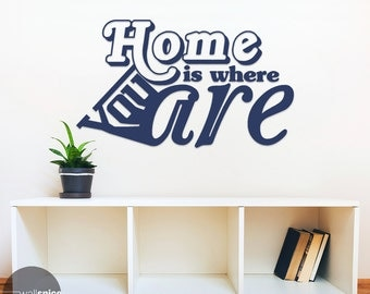 Home Is Where You Are Vinyl Wall Decal Sticker