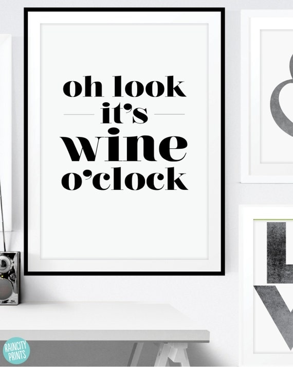 Oh Look Its Wine O'Clock Kitchen Art Print. Wine Quote. Typographic Art. Mothers Day Gift. Home Decor. Gourmet Gift. Inspirational Art Print