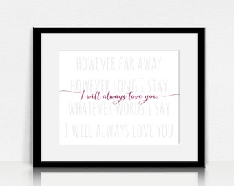 I Will Always Love You / The Cure - Lyrics Wall Art - Digital Instant Download